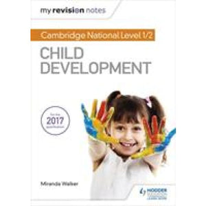 My Revision Notes: Cambridge National Level 1/2 Child Development - Hodder Education 9781510434691