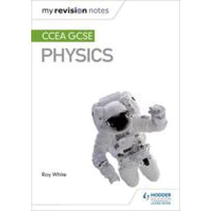 My Revision Notes: CCEA GCSE Physics - Hodder Education 9781510404496