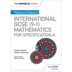 My Revision Notes: International GCSE (9-1) Mathematics for Pearson Edexcel Specification A - Hodder Education 9781510446922