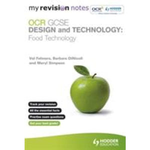 My Revision Notes: OCR GCSE Design and Technology: Food Technology - Hodder Education 9781444167221