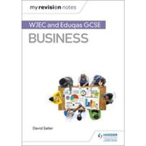 My Revision Notes: WJEC and Eduqas GCSE Business - Hodder Education 9781510426535