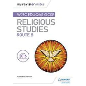 My Revision Notes WJEC Eduqas GCSE Religious Studies Route B - Hodder Education 9781510418356