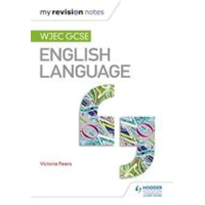 My Revision Notes: WJEC GCSE English Language - Hodder Education 9781471868290