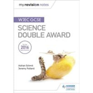 My Revision Notes: WJEC GCSE Science Double Award - Hodder Education 9781471883590