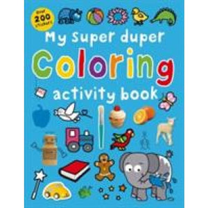 My Super Duper Colouring Activity Book - Priddy Books 9781783411580