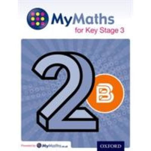 MyMaths for Key Stage 3: Student Book 2B - Oxford University Press 9780198304579