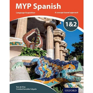MYP Spanish Language Acquisition Phases 1 & 2 - Oxford University Press 9780198395959