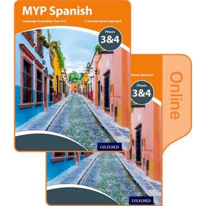 MYP Spanish Language Acquisition Print and Online Student Book Pack Phases 3 & 4 - Oxford University Press 9780198396017