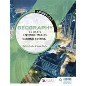 National 4 & 5 Geography: Human Environments: Second Edition - Hodder Education 9781510429376