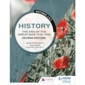 National 4 & 5 History: The Era of the Great War 1900-1928: Second Edition - Hodder Education 9781510429321