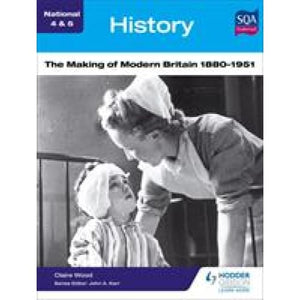 National 4 & 5 History: The Making of Modern Britain 1880-1951 - Hodder Education 9781471852527