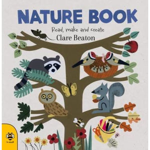 Nature Book : Read Make and Create - b small publishing