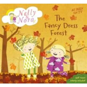 Nelly and Nora: The Fancy Dress Forest - Walker Books