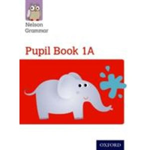 Nelson Grammar: Pupil Book 1A/B Year 1/P2 Pack of 30 - Oxford University Press 9780198352969