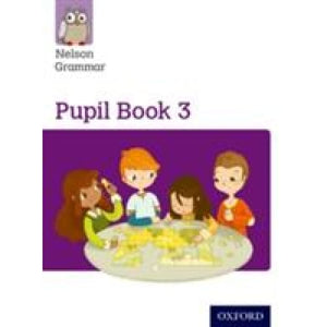 Nelson Grammar: Pupil Book 3 (Year 3/P4) Pack of 15 - Oxford University Press 9780198352983