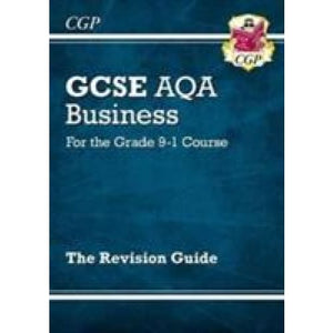 New GCSE Business AQA Revision Guide - For the Grade 9-1 Course - CGP Books 9781782946892