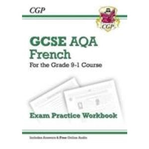 New GCSE French AQA Exam Practice Workbook - For the Grade 9-1 Course - CGP Books 9781782945383