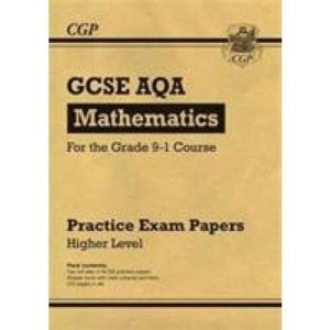 New GCSE Maths AQA Practice Papers: Higher - For the Grade 9-1 Course - CGP Books 9781782946618