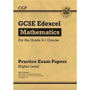 New GCSE Maths Edexcel Practice Papers: Higher - For the Grade 9-1 Course - CGP Books 9781782946595