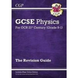 New Grade 9-1 GCSE Physics: OCR 21st Century Revision Guide with Online Edition - CGP Books 9781782945635
