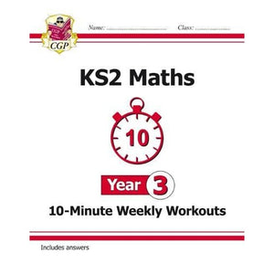 New KS2 Maths 10-Minute Weekly Workouts - Year 3 - CGP Books 9781782947837