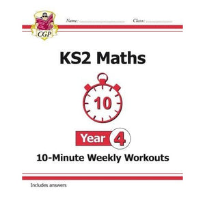 New KS2 Maths 10-Minute Weekly Workouts - Year 4 - CGP Books 9781782947851