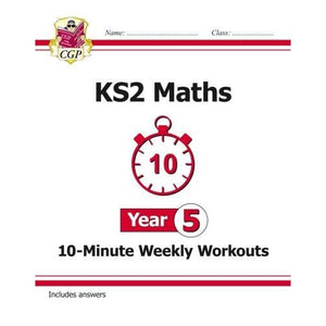 New KS2 Maths 10-Minute Weekly Workouts - Year 5 - CGP Books 9781782947875