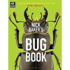 Nick Baker's Bug Book: Discover the World of Mini-beast! - Bloomsbury Publishing 9781472913791