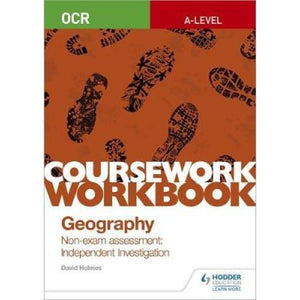 OCR A-level Geography Coursework Workbook: Non-exam assessment: Independent Investigation - Hodder Education 9781510468764