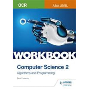 OCR AS/A-level Computer Science Workbook 2: Algorithms and Programming - Hodder Education 9781510437005