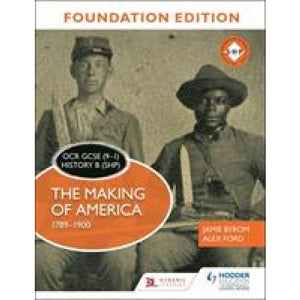 OCR GCSE (9-1) History B (SHP) Foundation Edition: The Making of America 1789-1900 - Hodder Education 9781510469594