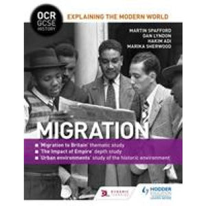 OCR GCSE History Explaining the Modern World: Migration Empire and Historic Environment - Hodder Education 9781471862878