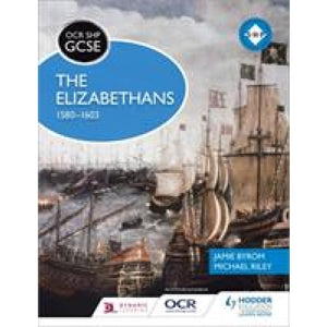 OCR GCSE History SHP: The Elizabethans 1580-1603 - Hodder Education 9781471860980