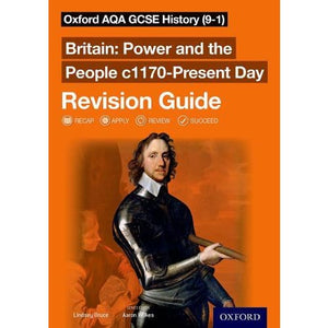 Oxford AQA GCSE History (9-1): Britain: Power and the People c1170-Present Day Revision Guide - University Press 9780198432906