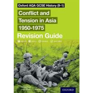 Oxford AQA GCSE History (9-1): Conflict and Tension in Asia 1950-1975 Revision Guide - University Press 9780198432869