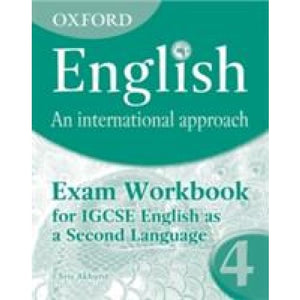 Oxford English: An International Approach: Exam Workbook 4: for IGCSE as a Second Language - University Press 9780199127269