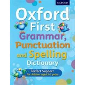 Oxford First Grammar Punctuation and Spelling Dictionary - University Press 9780192745699