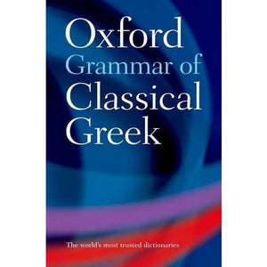 Oxford Grammar of Classical Greek - University Press 9780198604563