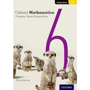 Oxford Mathematics Primary Years Programme Student Book 6 - University Press 9780190312251