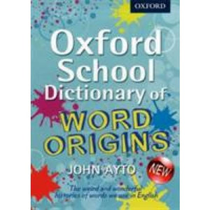 Oxford School Dictionary of Word Origins - University Press