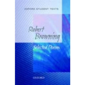 Oxford Student Texts: Robert Browning - University Press 9780198310761