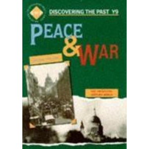 Peace and War: Discovering the Past for Y9 - Hodder Education 9780719549779
