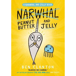 Peanut Butter and Jelly (Narwhal 3) - Egmont 9781405295321