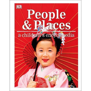 People and Places A Children's Encyclopedia - Dorling Kindersley 9780241364420