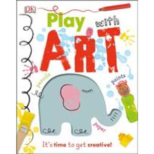 Play With Art: It's time to get creative! - Dorling Kindersley 9780241301821