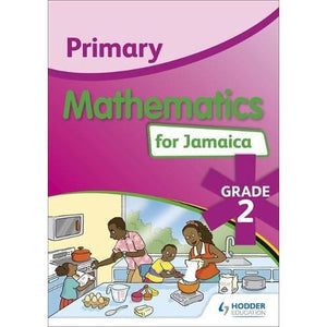 Primary Mathematics for Jamaica: Grade 2 Student's Book: National Standards Curriculum Edition - Hodder Education 9781510400450