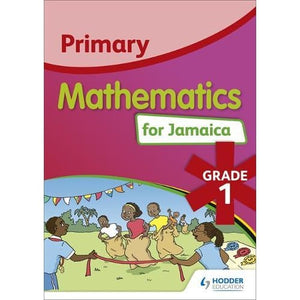 Primary Mathematics for Jamaica Student's Book 1: National Standards Curriculum Edition - Hodder Education 9781510400153