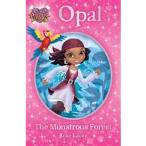 Princess Pirates Book 3: Opal The Monstrous Forest - Imagine That Publishing 9781787007345