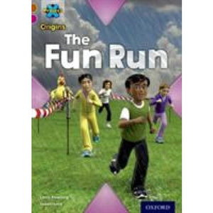 Project X Origins: Brown Book Band Oxford Level 10: Fast and Furious: The Fun Run - University Press 9780198302674