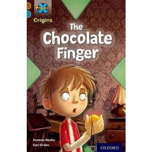 Project X Origins: Brown Book Band Oxford Level 9: Chocolate: The Chocolate Finger - University Press 9780198393702